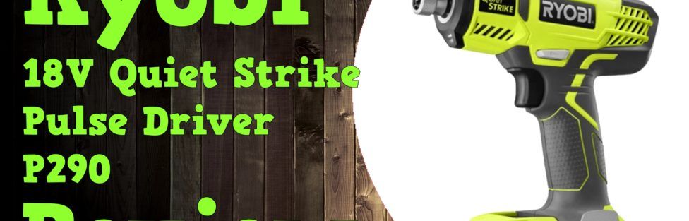 Ryobi 18V Quiet Strike Pulse Driver P290 Video Review